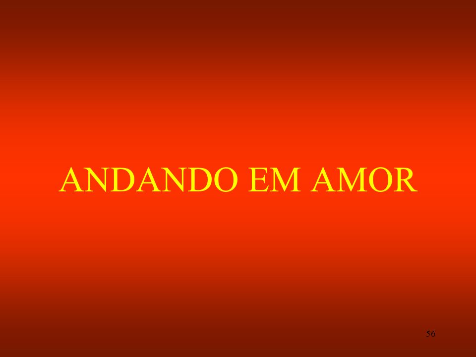 56 ANDANDO EM AMOR
