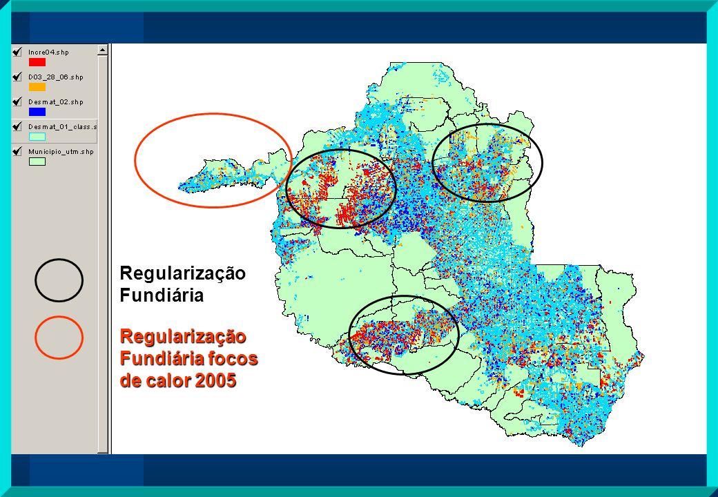 Regularização Fundiária Regularização Fundiária focos de calor 2005