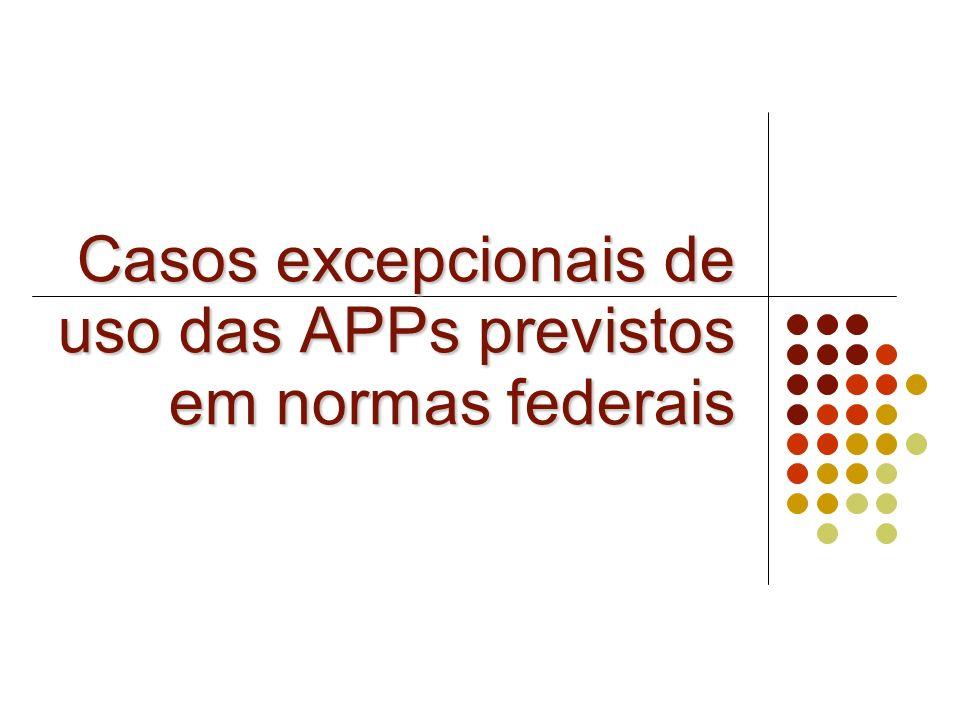 Casos excepcionais de uso das APPs previstos em normas federais