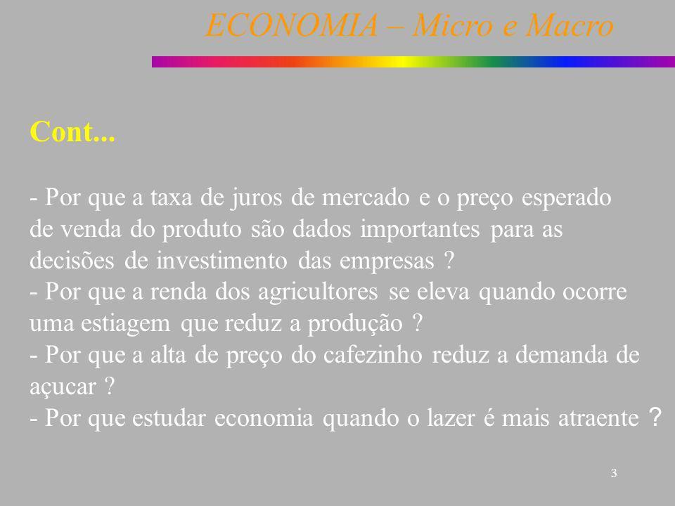 ECONOMIA – Micro e Macro 3 Cont... - Por que a taxa de juros de mercado e o preço esperado de venda do produto são dados importantes para as decisões