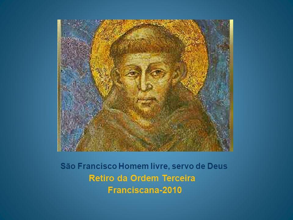 Francisco e a palavra de Deus Pela graça de Deus tornei-me um homem livre e um servo do Deus Altíssimo .