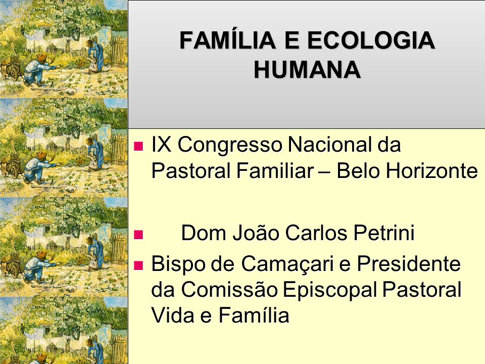 INTRODUÇÃO.A primeira ecologia a ser defendida é a ecologia humana.