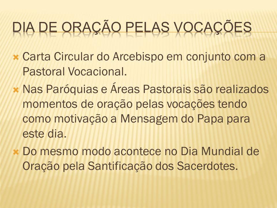 Carta Circular do Arcebispo em conjunto com a Pastoral Vocacional. Nas Paróquias e Áreas Pastorais são realizados momentos de oração pelas vocações te