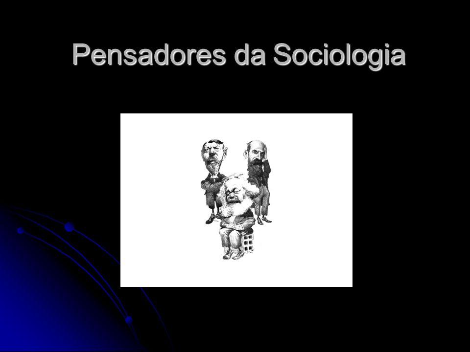 Pensadores da Sociologia