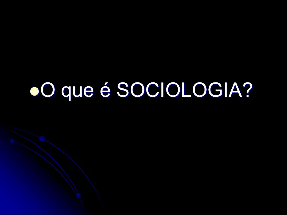 Sociologia: Autoconsciência crítica da realidade social.