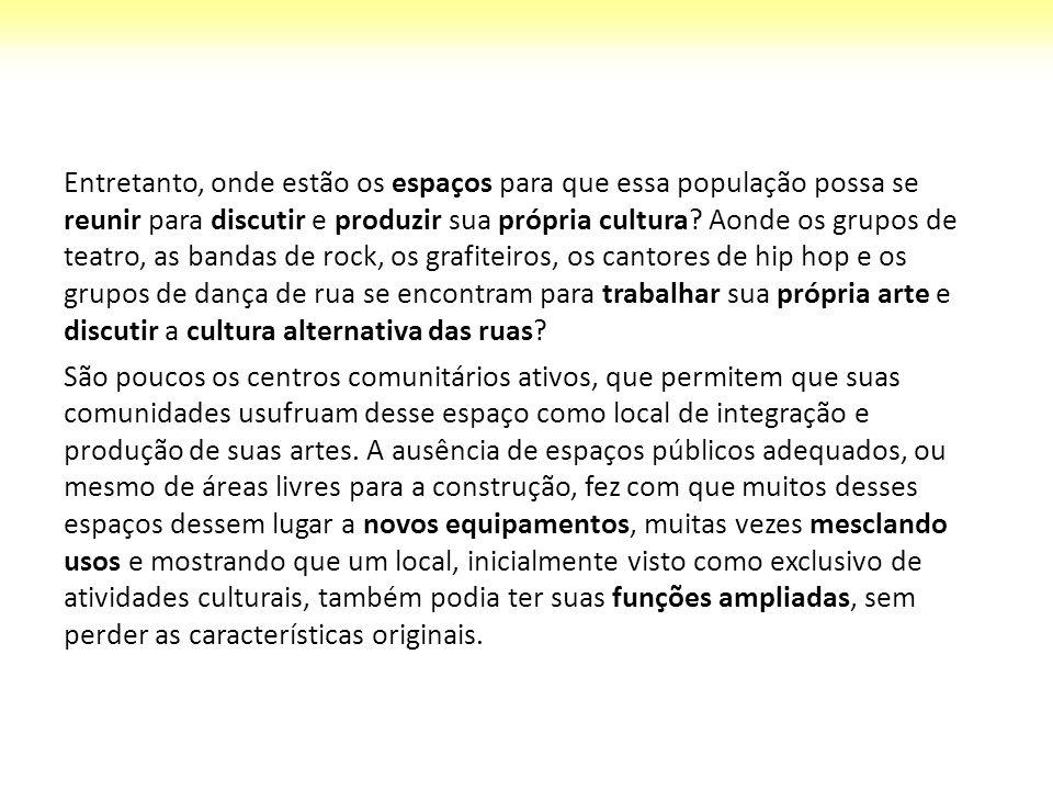 ESPAÇO MAIS CULTURA NAS OBRAS DO PAC FAVELAS Quando do lançamento do Eixo Infraestrutura Social e Urbana do Programa de Aceleração do Crescimento, em 2007, a urbanização de grandes complexos de favelas foi considerada prioridade.