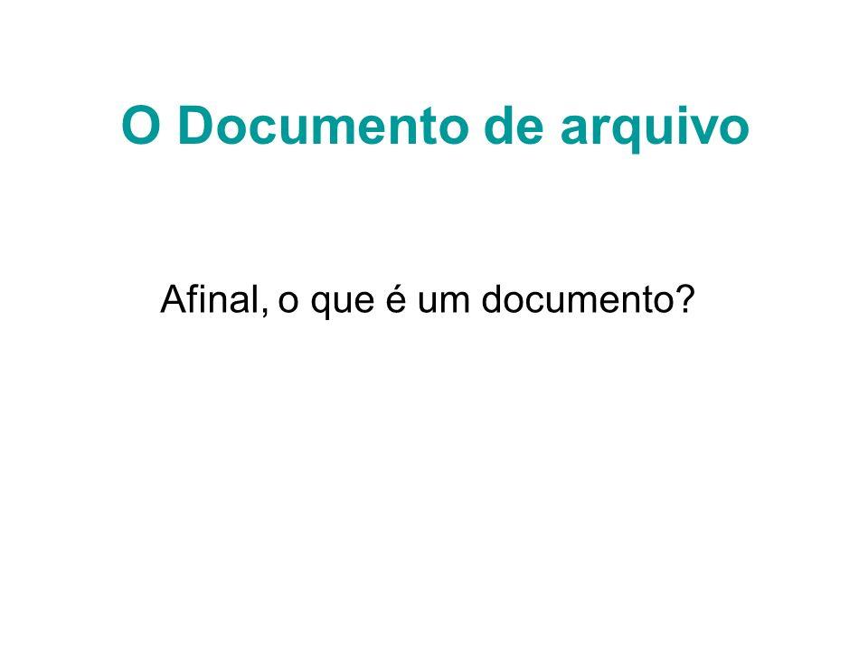 O Documento de arquivo Afinal, o que é um documento