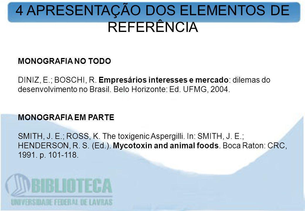 MONOGRAFIA NO TODO DINIZ, E.; BOSCHI, R. Empresários interesses e mercado: dilemas do desenvolvimento no Brasil. Belo Horizonte: Ed. UFMG, 2004. MONOG