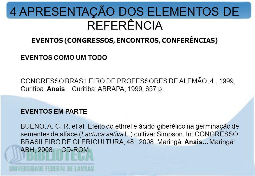 EVENTOS COMO UM TODO CONGRESSO BRASILEIRO DE PROFESSORES DE ALEMÃO, 4., 1999, Curitiba. Anais... Curitiba: ABRAPA, 1999. 657 p. EVENTOS EM PARTE BUENO