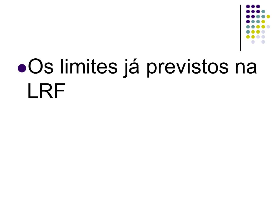 Os limites já previstos na LRF