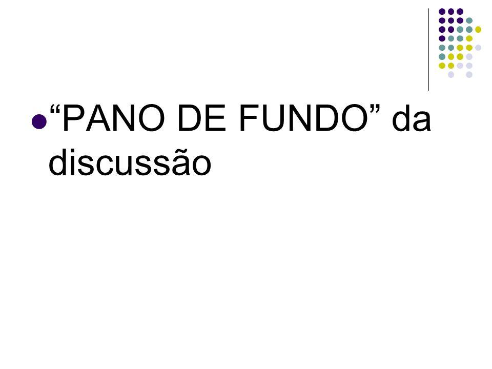 PANO DE FUNDO da discussão