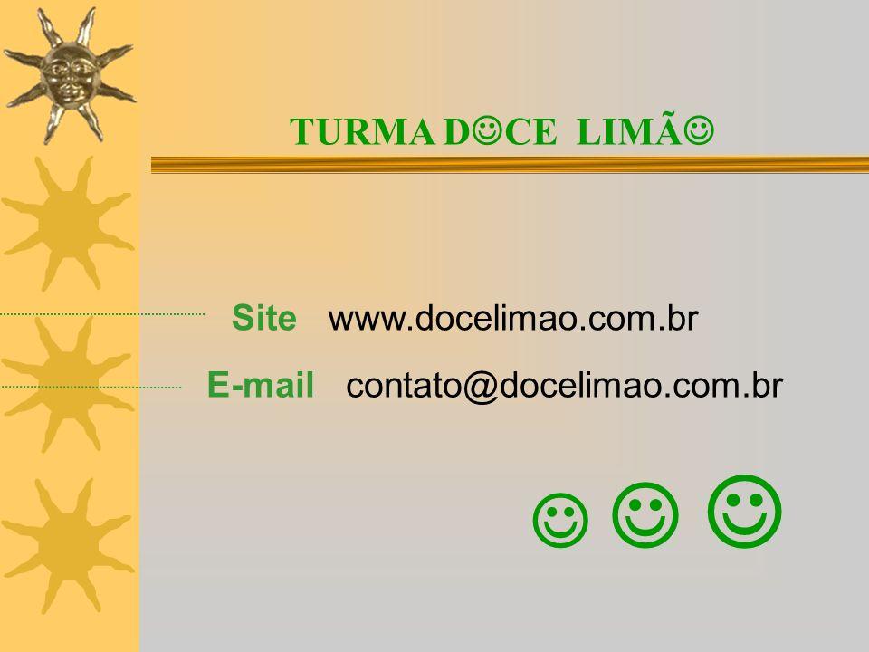 Site www.docelimao.com.br E-mail contato@docelimao.com.br TURMA D CE LIMÃ