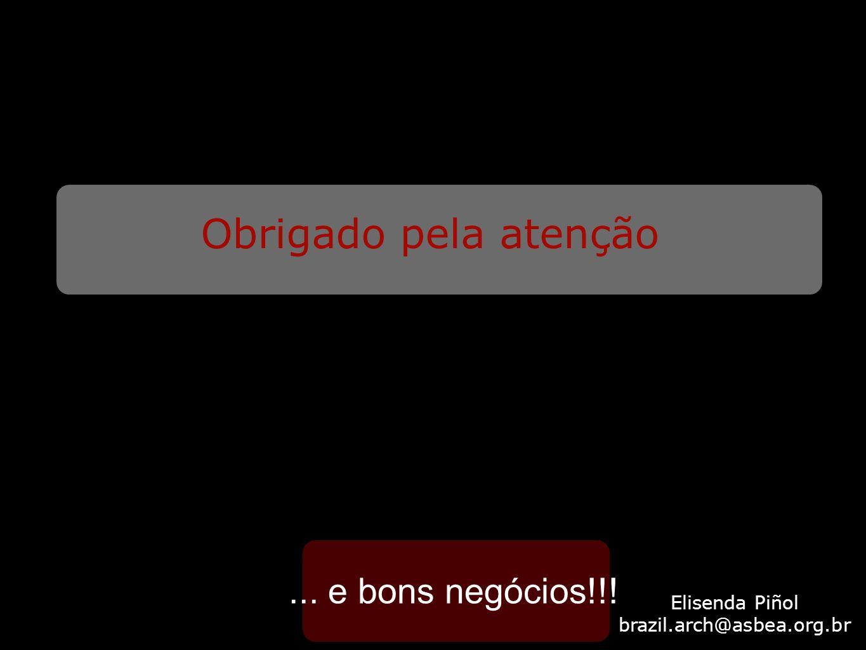 Obrigado pela atenção... e bons negócios!!! Elisenda Piñol brazil.arch@asbea.org.br