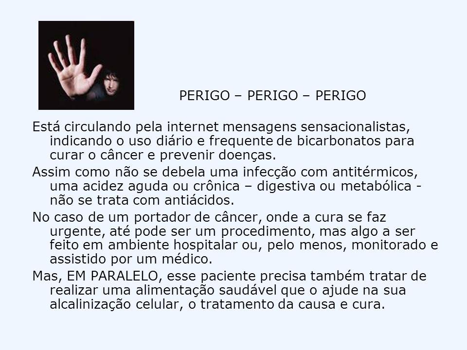 PERIGO – PERIGO – PERIGO Está circulando pela internet mensagens sensacionalistas, indicando o uso diário e frequente de bicarbonatos para curar o cân
