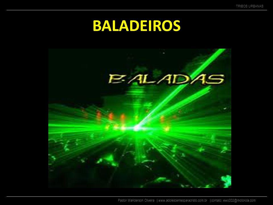 Pastor Wanderson Oliveira | www.adolescentesparacristo.com.br | contato: ewo002@motorola.com TRIBOS URBANAS GRUPO DOS INDIES Visual: Costeletas, franj