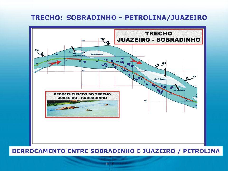 DERROCAMENTO ENTRE SOBRADINHO E JUAZEIRO / PETROLINA TRECHO: SOBRADINHO – PETROLINA/JUAZEIRO