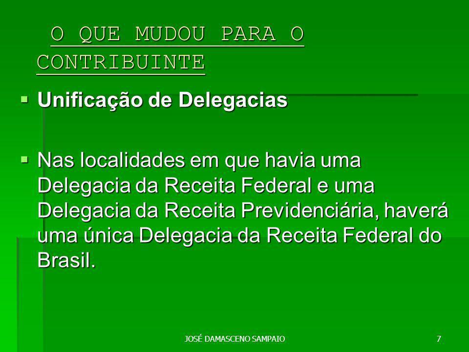 JOSÉ DAMASCENO SAMPAIO8 As exceções serão no Rio de Janeiro e São Paulo.