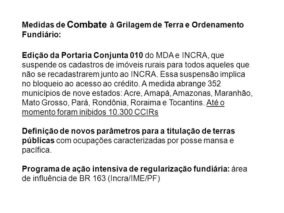 Edição da Portaria Conjunta 010 do MDA e INCRA, que suspende os cadastros de imóveis rurais para todos aqueles que não se recadastrarem junto ao INCRA