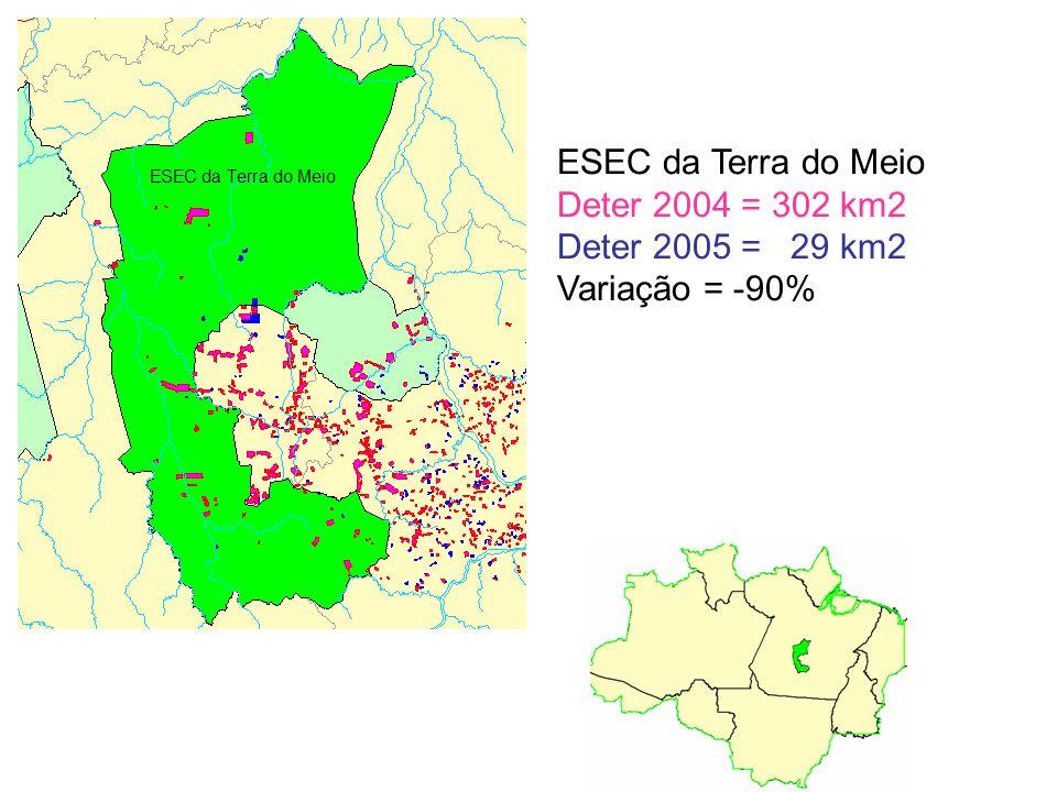 ESEC da Terra do Meio Deter 2004 = 302 km2 Deter 2005 = 29 km2 Variação = -90%