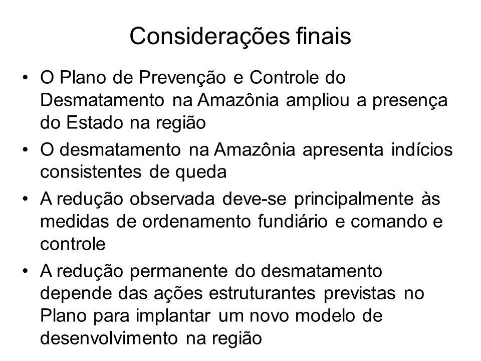 O Plano de Prevenção e Controle do Desmatamento na Amazônia ampliou a presença do Estado na região O desmatamento na Amazônia apresenta indícios consi