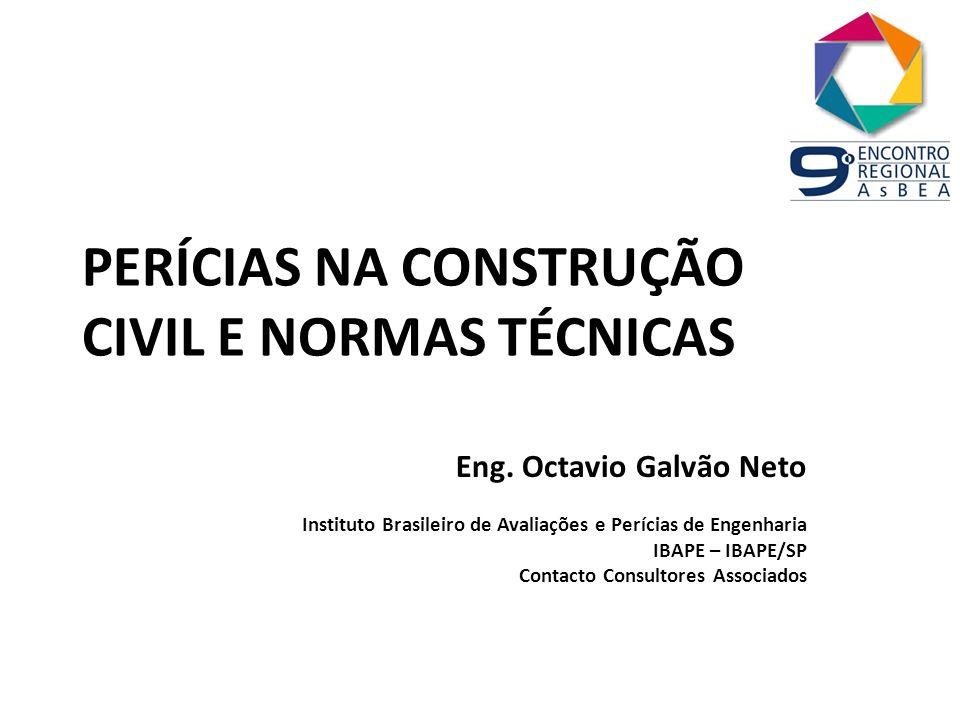PERÍCIAS NA CONSTRUÇÃO CIVIL E NORMAS TÉCNICAS Eng.