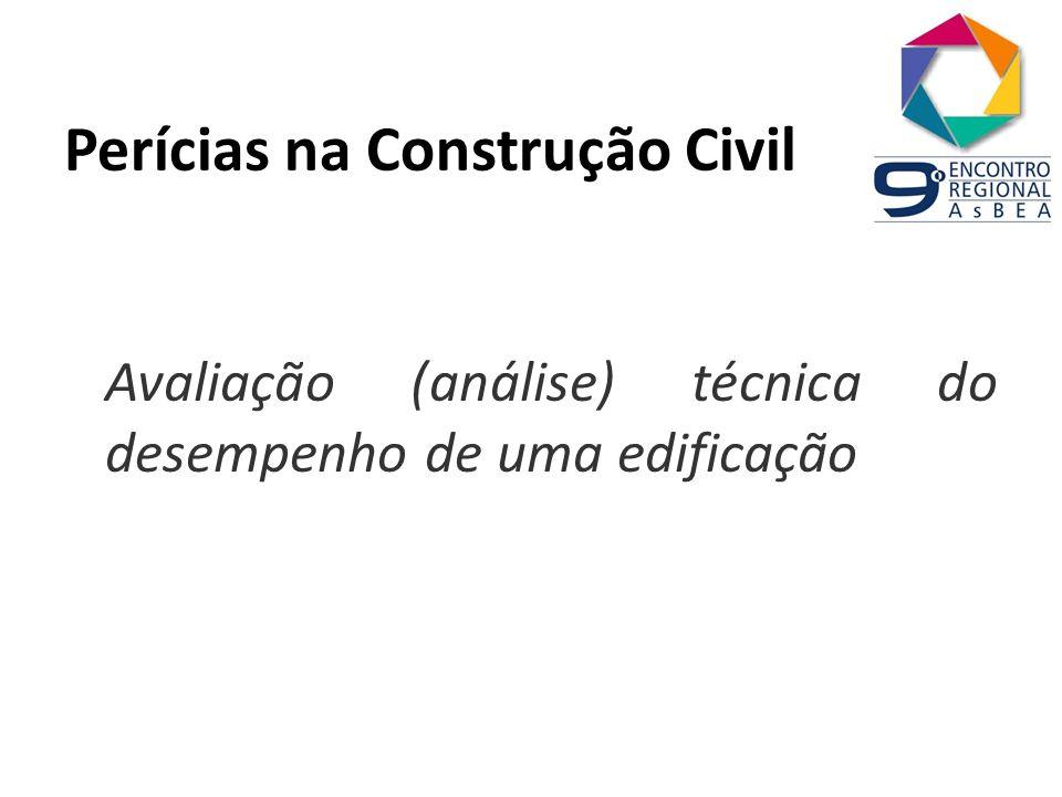 Perícias na Construção Civil Avaliação (análise) técnica do desempenho de uma edificação