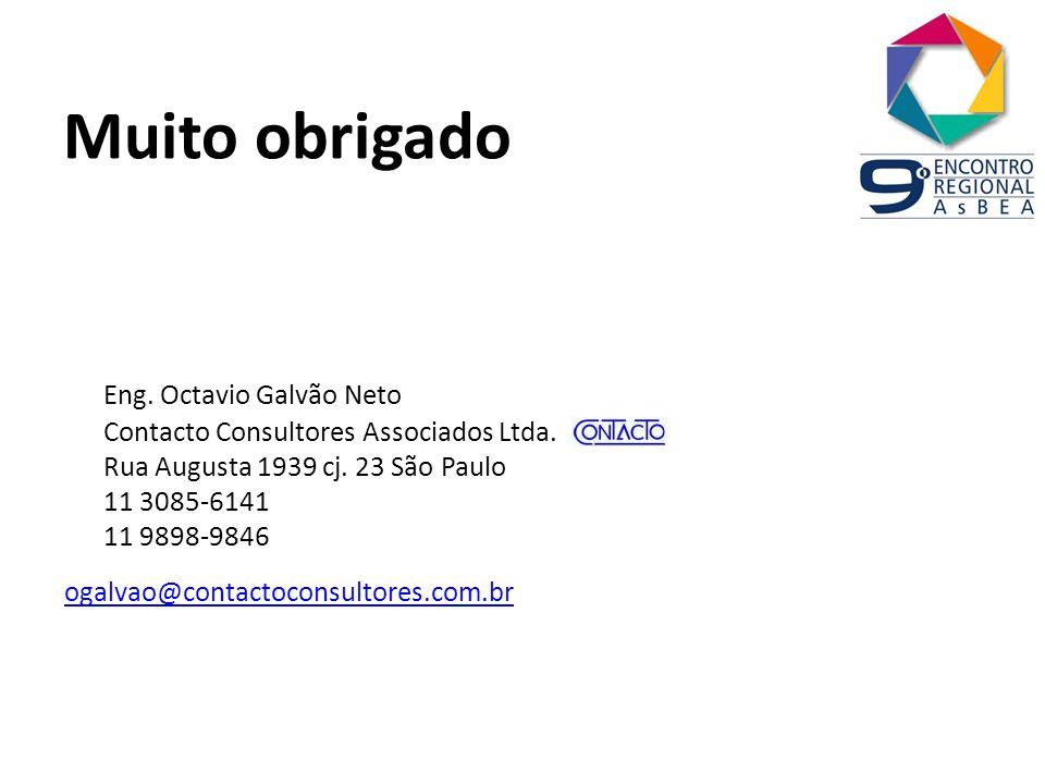 Muito obrigado Eng. Octavio Galvão Neto Contacto Consultores Associados Ltda. Rua Augusta 1939 cj. 23 São Paulo 11 3085-6141 11 9898-9846 ogalvao@cont