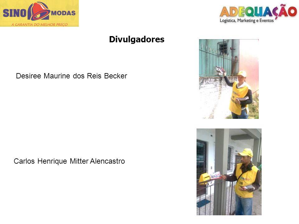 Divulgadores Desiree Maurine dos Reis Becker Carlos Henrique Mitter Alencastro
