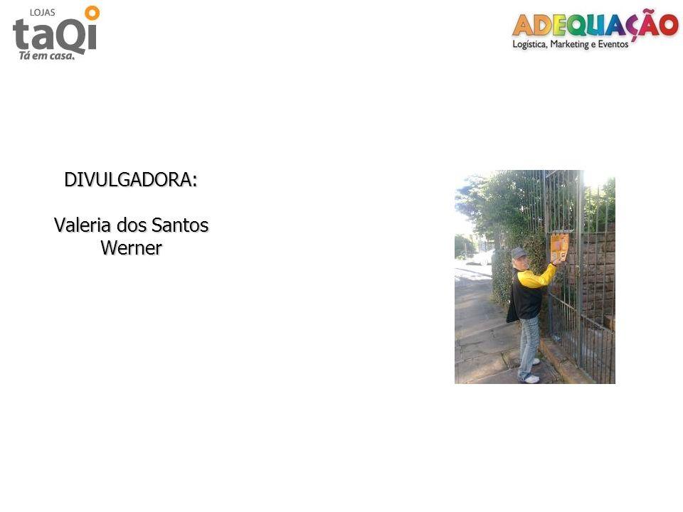 DIVULGADORA: Valeria dos Santos Werner