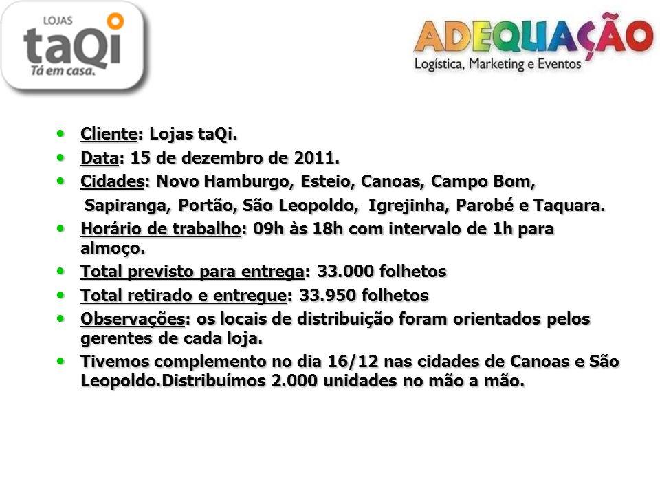 Cliente: Lojas taQi. Cliente: Lojas taQi. Data: 15 de dezembro de 2011.
