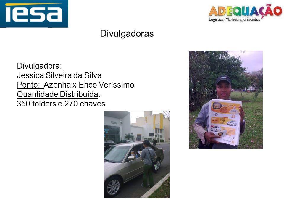 Divulgadoras Divulgadora: Jessica Silveira da Silva Ponto: Azenha x Erico Veríssimo Quantidade Distribuída: 350 folders e 270 chaves