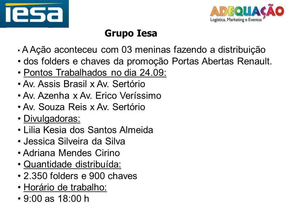 Grupo Iesa A Ação aconteceu com 03 meninas fazendo a distribuição dos folders e chaves da promoção Portas Abertas Renault. Pontos Trabalhados no dia 2