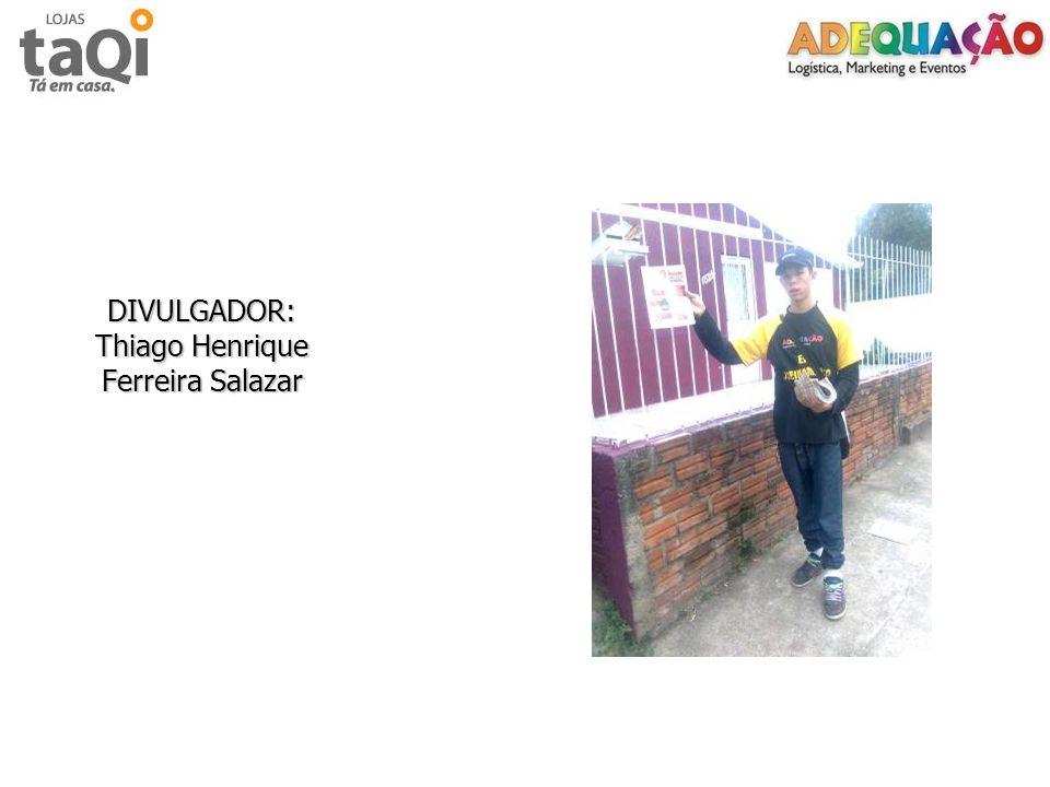 DIVULGADOR: Thiago Henrique Ferreira Salazar