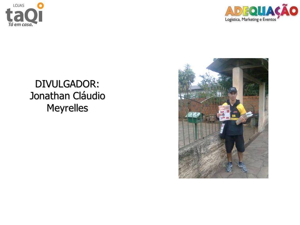 DIVULGADOR: Jonathan Cláudio Meyrelles