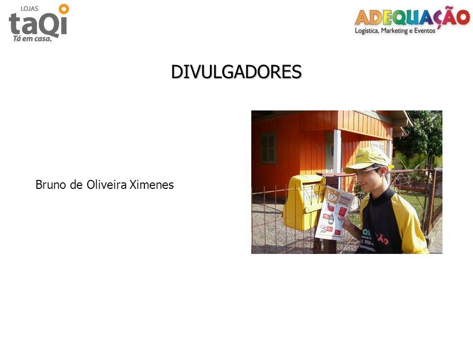 DIVULGADORES Bruno de Oliveira Ximenes