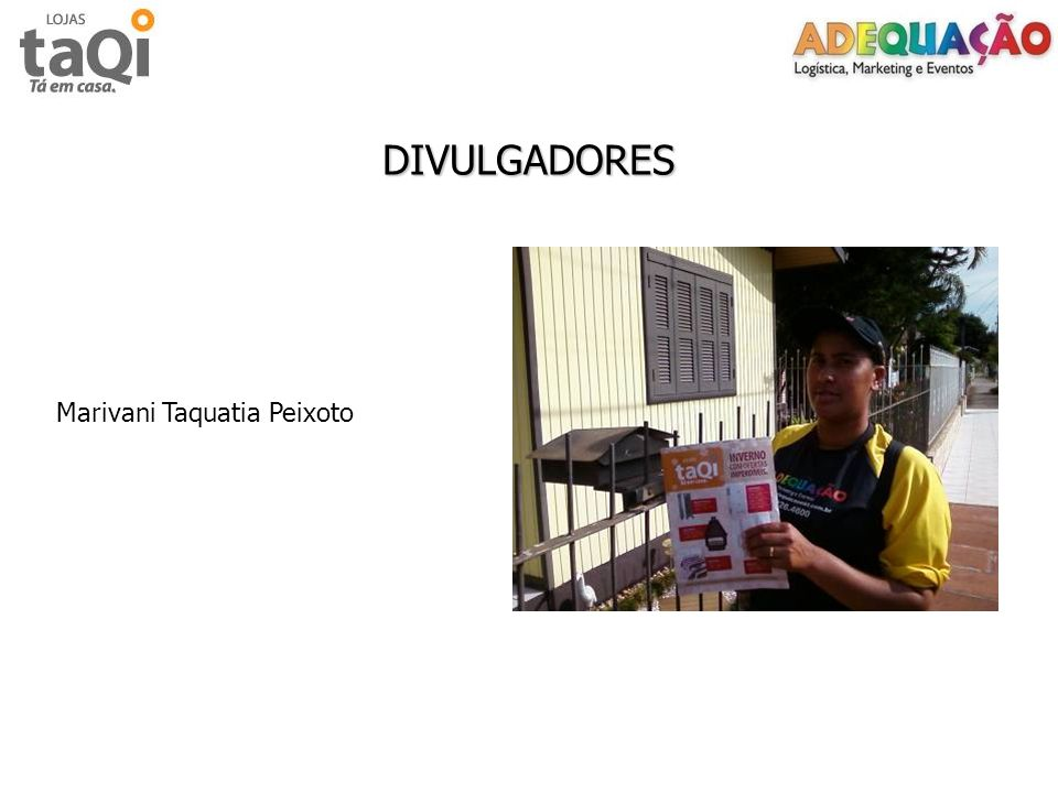 DIVULGADORES Marivani Taquatia Peixoto