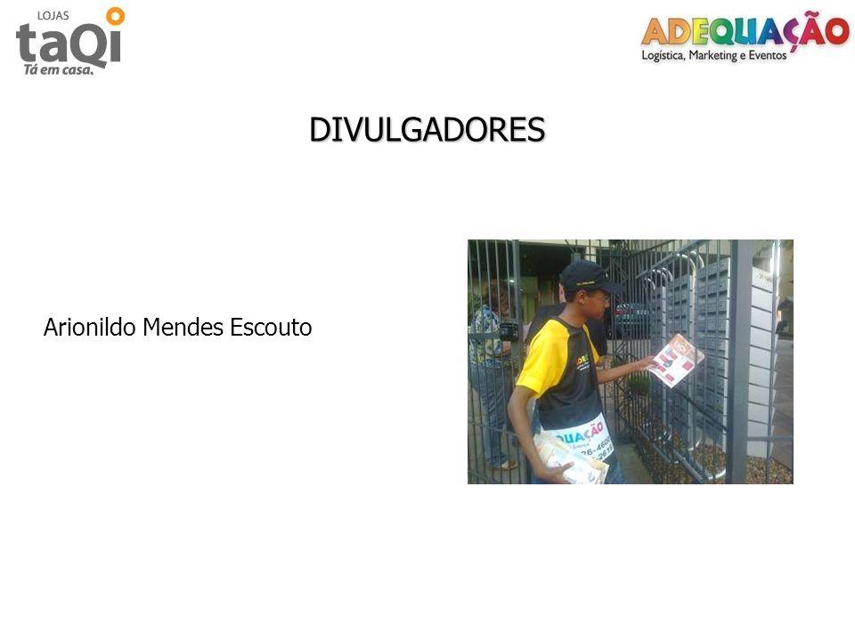 DIVULGADORES Arionildo Mendes Escouto
