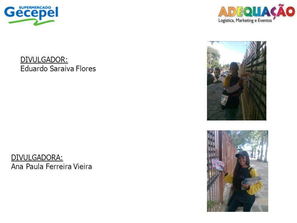 DIVULGADOR: Eduardo Saraiva Flores DIVULGADORA: Ana Paula Ferreira Vieira