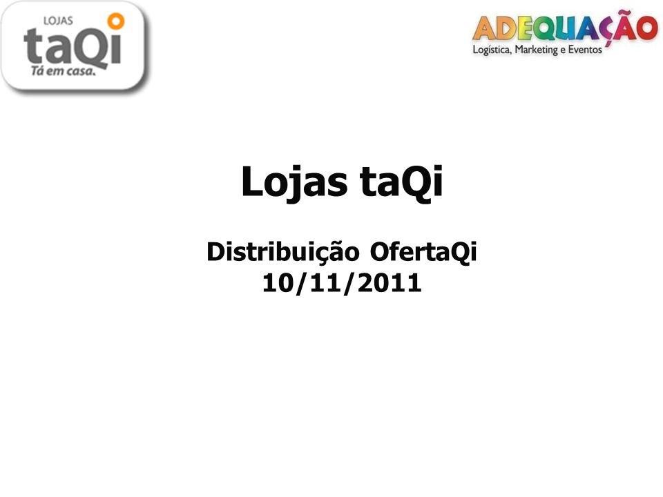 Cliente: Lojas taQi.Cliente: Lojas taQi. Data: 10 de novembro de 2011.