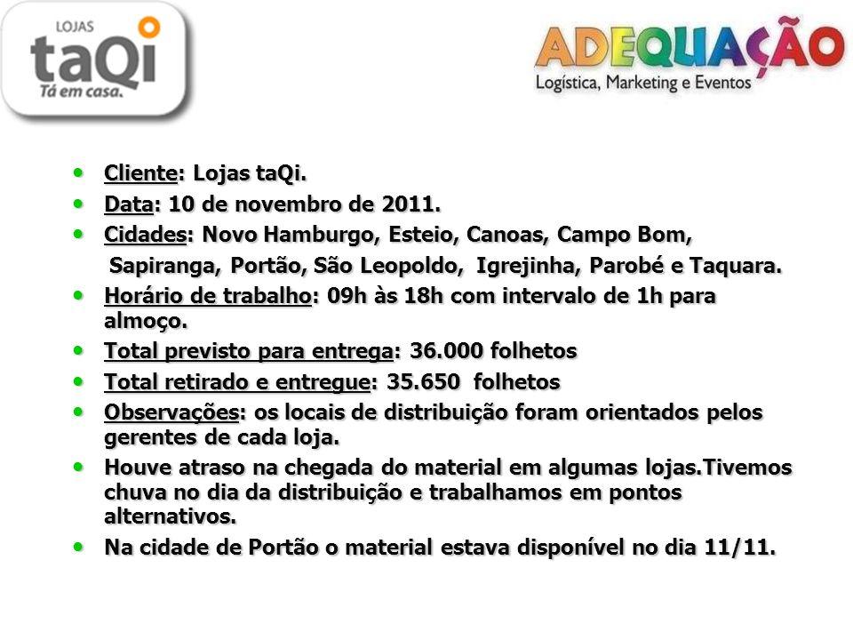 Cliente: Lojas taQi. Cliente: Lojas taQi. Data: 10 de novembro de 2011.