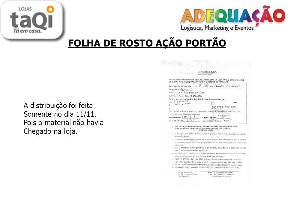 FOLHA DE ROSTO AÇÃO PORTÃO A distribuição foi feita Somente no dia 11/11, Pois o material não havia Chegado na loja.
