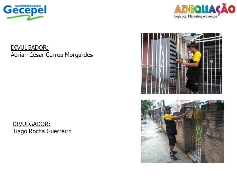 DIVULGADOR: Adrian César Correa Morgardes DIVULGADOR: Tiago Rocha Guerreiro