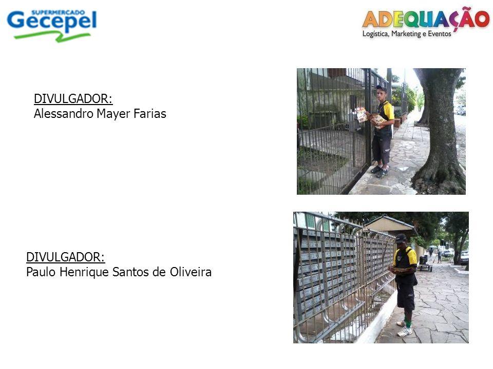 DIVULGADOR: Alessandro Mayer Farias DIVULGADOR: Paulo Henrique Santos de Oliveira