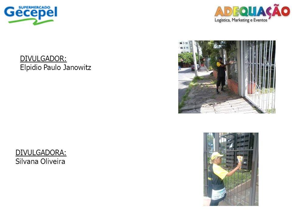 DIVULGADOR: Elpidio Paulo Janowitz DIVULGADORA: Silvana Oliveira