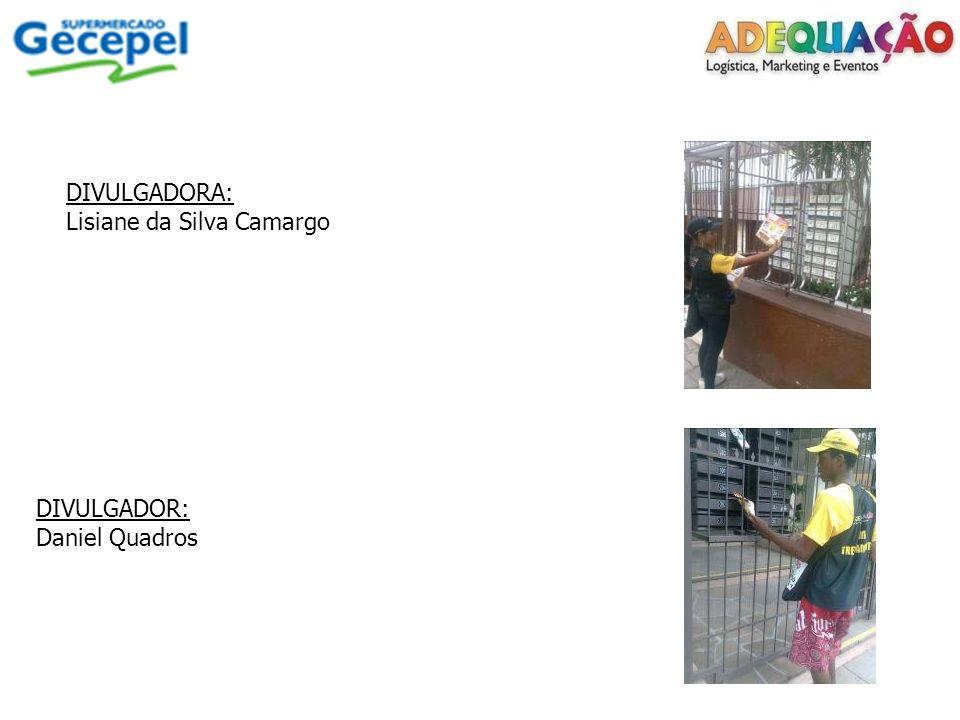 DIVULGADORA: Lisiane da Silva Camargo DIVULGADOR: Daniel Quadros