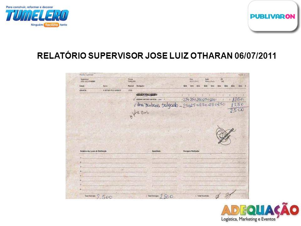 RELATÓRIO SUPERVISOR JOSE LUIZ OTHARAN 06/07/2011