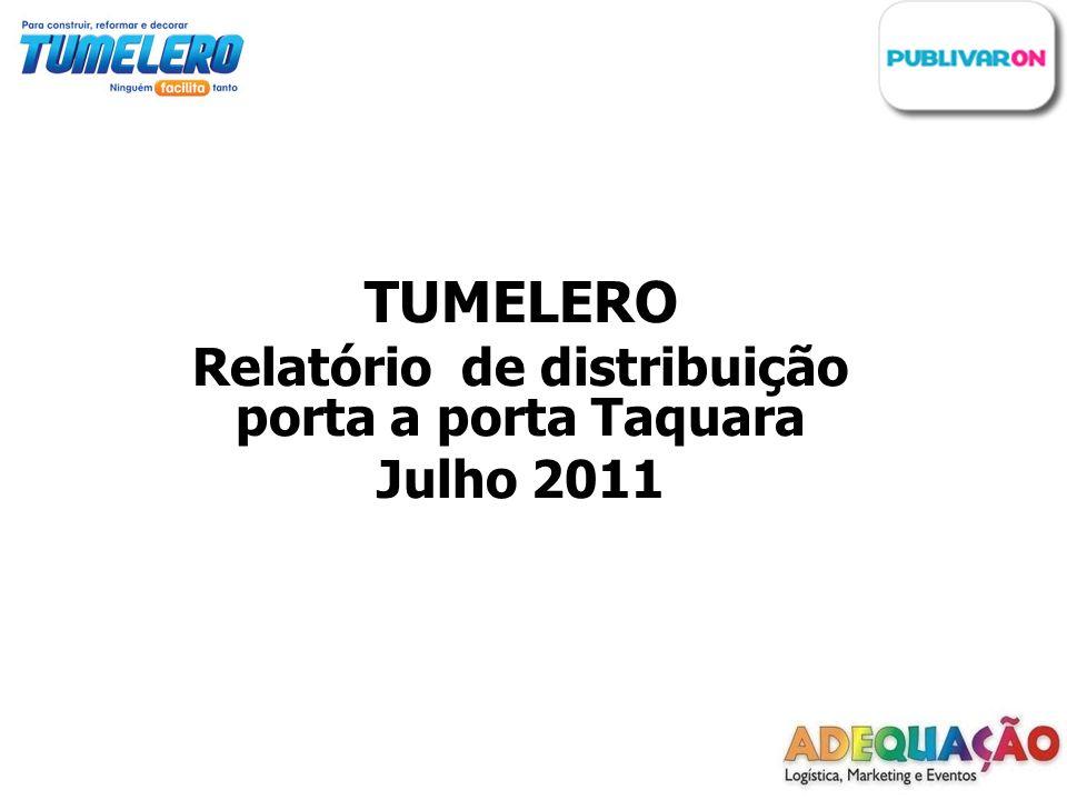 TUMELERO Relatório de distribuição porta a porta Taquara Julho 2011