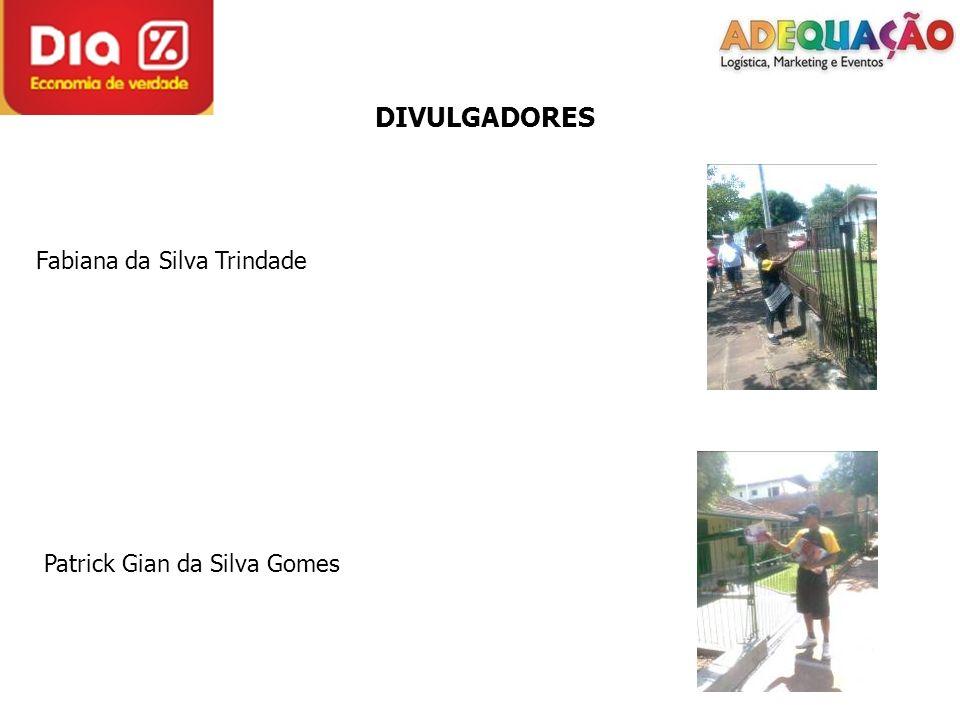 DIVULGADORES Fabiana da Silva Trindade Patrick Gian da Silva Gomes