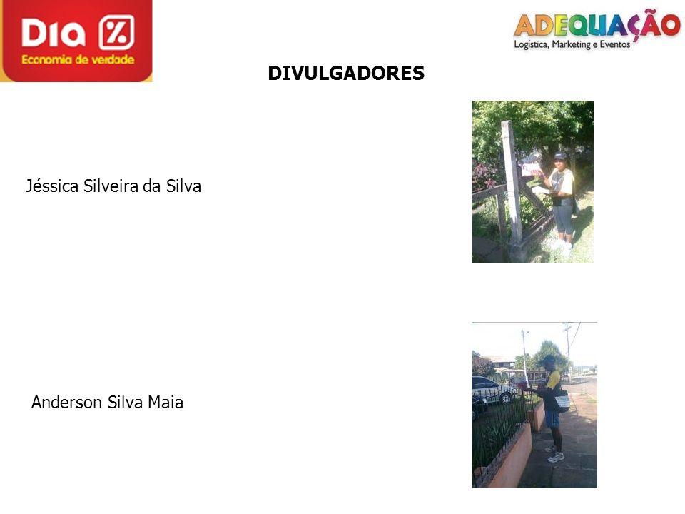 DIVULGADORES Jéssica Silveira da Silva Anderson Silva Maia