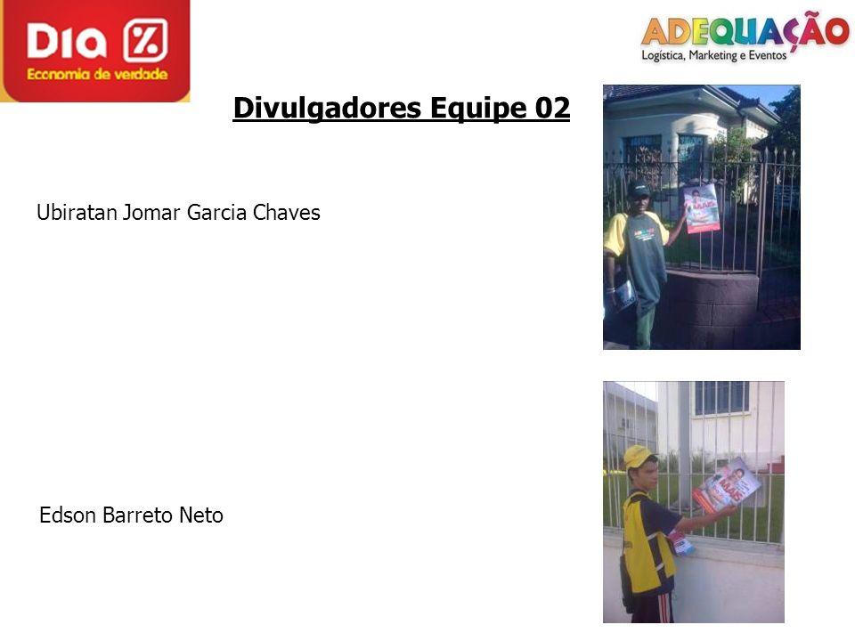 Divulgadores Equipe 02 Ubiratan Jomar Garcia Chaves Edson Barreto Neto
